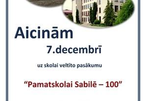 """7. decembrī pasākums """"Pamatskolai Sabilē – 100"""""""